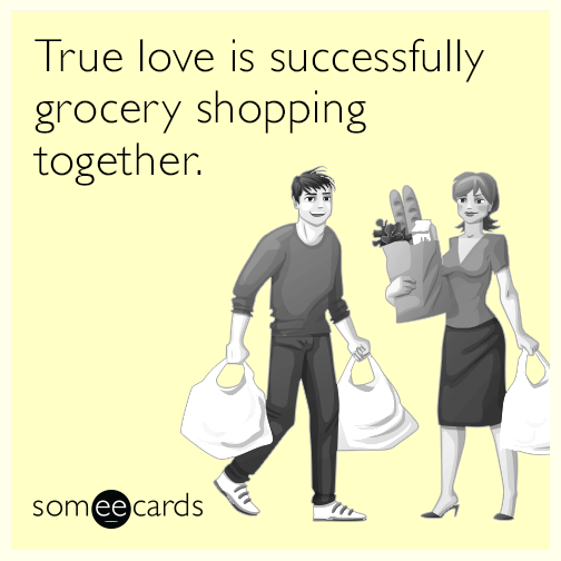 True love is successfully grocery shopping together.