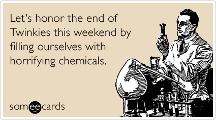 twinkies hostess strike chemicals weekend ecards someecards :D i think they sell those in japanese adult stores too :D