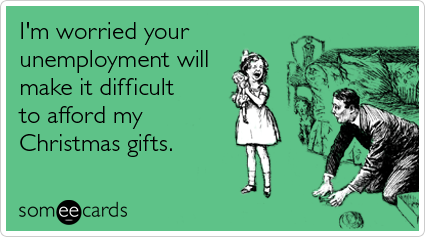 Christmas, unemployement, someecards