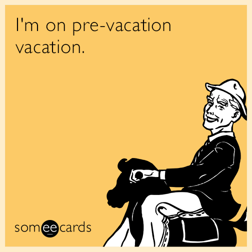 I M On Vacation Funny Meme : I m on pre vacation farewell ecard