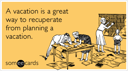 Funny Farewell Ecard: A vacation is a great way to recuperate from planning a vacation.