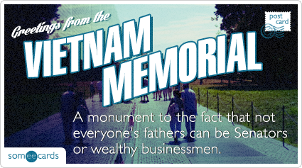 someecards.com - A monument to the fact that not everyone's fathers can be Senators or wealthy businessmen.