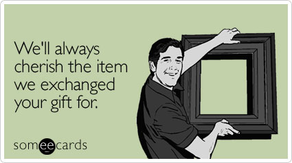 Funny Wedding Ecard: We'll always cherish the item we exchanged your gift for.