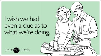 Funny Baby Ecard: I wish we had even a clue as to what we're doing.