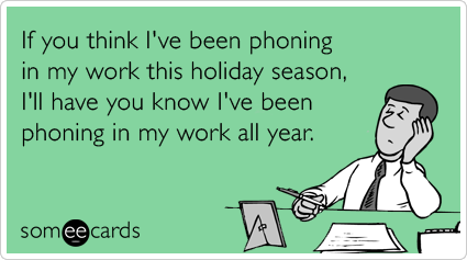 ... Lazy Holiday Christmas Season Funny Ecard | Christmas Season Ecard: www.someecards.com/christmas-cards/work-lazy-holiday-christmas...
