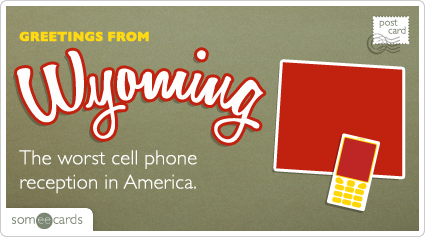 someecards.com - The worst cell phone reception in America