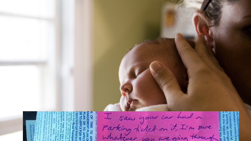 A woman left the hospital with her newborn to find a parking ticket and a much nicer note.