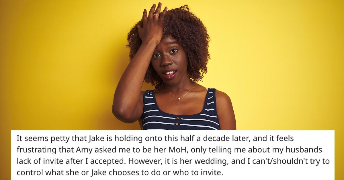 Maid of Honor asks if she's wrong to drop out of wedding since husband wasn't invited.