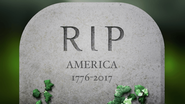 An Obituary for America (1776-2017)
