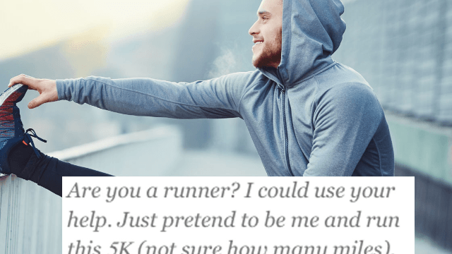 Generous Craigslist dude is willing to let you run a 5K so he can win $100. You get nothing.