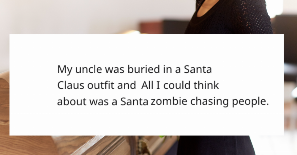 16 people share the funniest outfits their family members asked to be buried in.