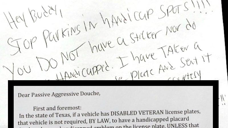 Disabled veteran burns 'passive aggressive douche' who said he couldn't park in a handicap spot.