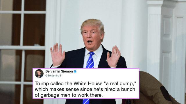 Donald Trump calls the White House 'a real dump.' Twitter takes a dump on him.