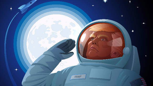 Trump's take on the moon and Mars makes us want to leave this planet.