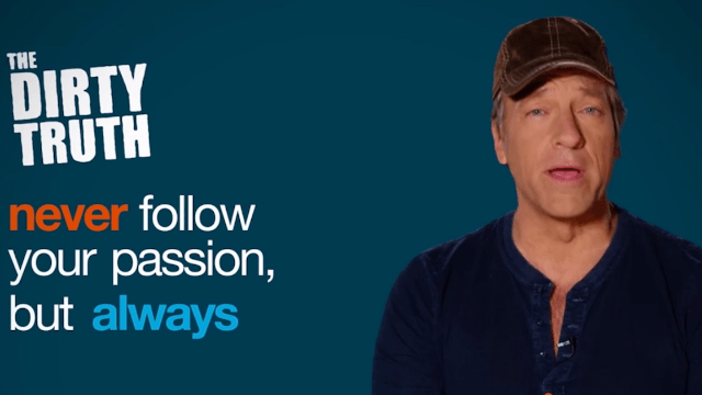 Mike Rowe of 'Dirty Jobs' gives grads the advice everyone wishes they'd gotten: don't pursue your passion.