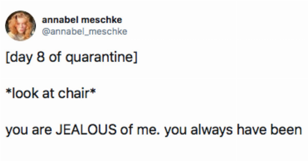 25 funny and honest tweets from people who are barely keeping it together in quarantine.