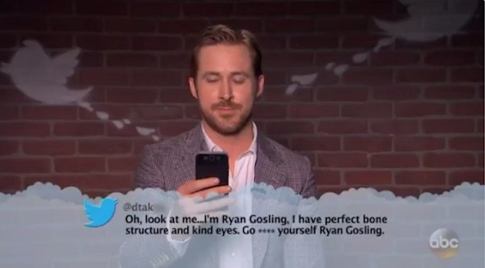 """Oh, look at me…I'm Ryan Gosling, I have perfect bone structure and kind yes. Go **** yourself Ryan Gosling."""