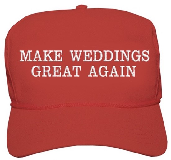 #MakeWeddingsGreatAgain
