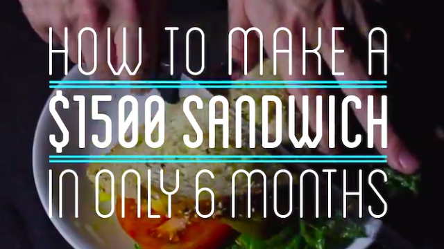 What does it take to REALLY make a sandwich from scratch? About $1500 and 6 months.