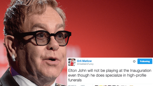 The 14 funniest reactions to Elton John NOT playing at Trump's inauguration after all.