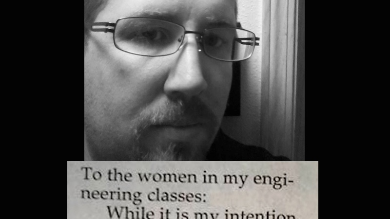 Engineering student posts heartfelt open letter about double standards to his female classmates.