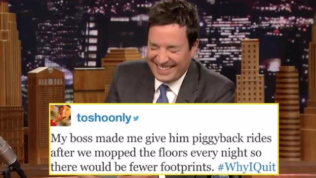 Jimmy Fallon's funniest #WhyIQuit stories make unemployment hilarious (until the rent is due).