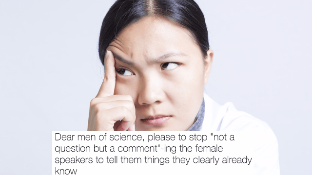 Scientist asks male colleagues not to mansplain to her. Man immediately starts mansplaining.