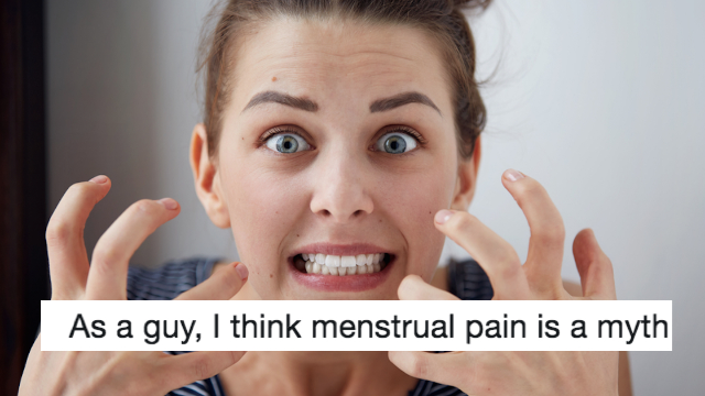 Man tweets that he thinks menstrual pain is a myth. Hellfire rains upon him.