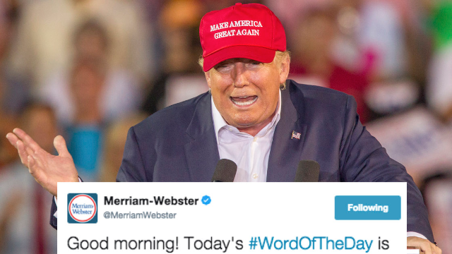 Merriam-Webster's word of the day is almost definitely inspired by the president. Twitter noticed.