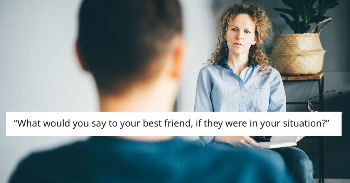 22 people share the wisest or most useful thing they've been told in therapy.