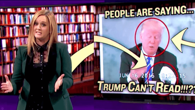 Samantha Bee has some pretty convincing evidence that Donald Trump doesn't know how to read.