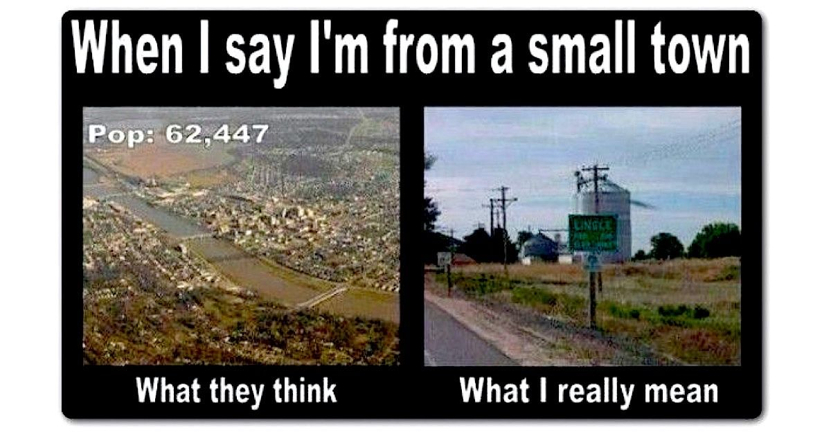 22 Memes That Will Only Be Funny If You're From A Small Town.