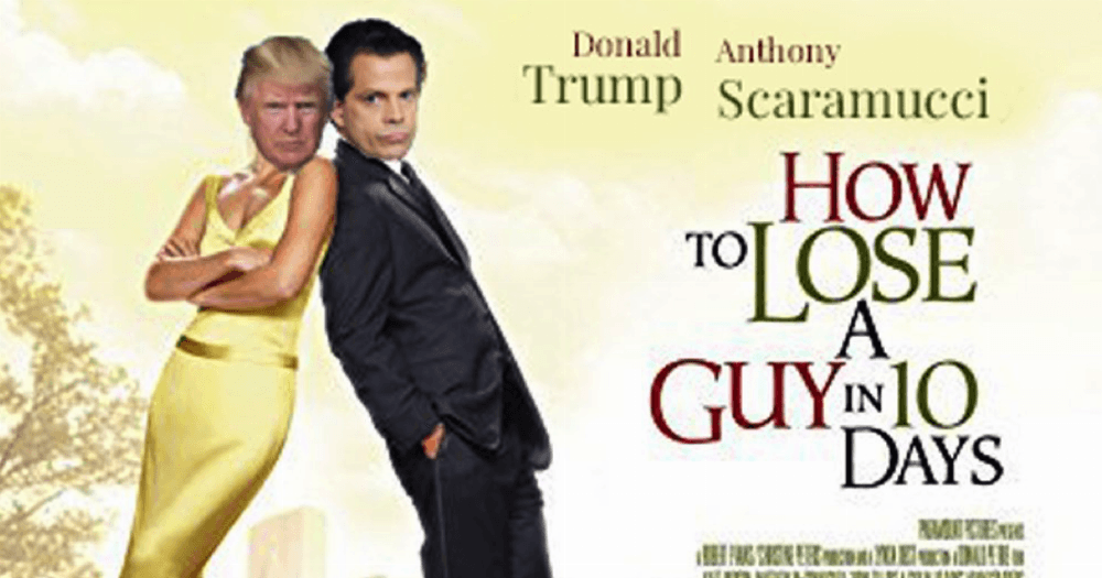 Scaramucci Inspires How To Lose A Guy In 10 Days Jokes -9033