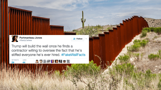 Everyone is mocking Trump's plan to halt Mexican immigration with #FakeWallFacts.