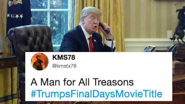 What should a movie about Trump's final days be called? Twitter has ideas.