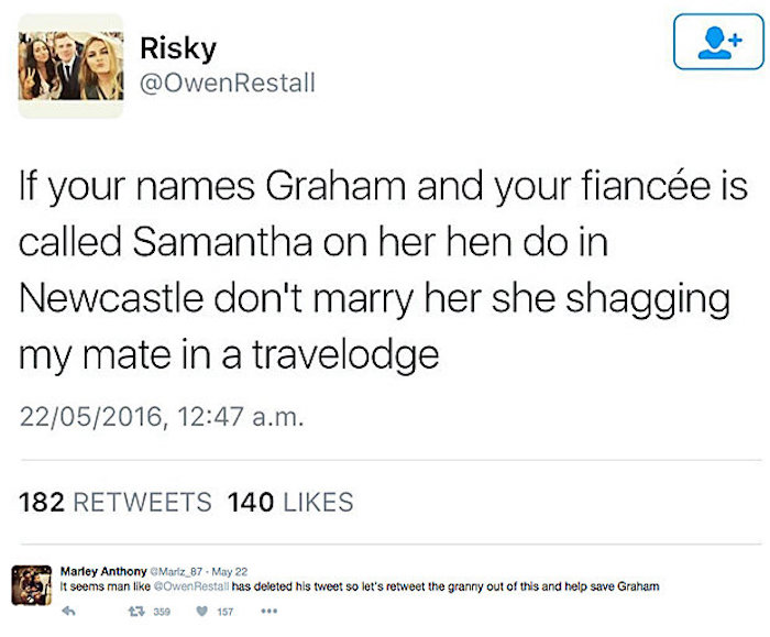 Twitter is on the hunt for Samantha and her fiancé Graham after some guy tweeted the bride-to-be was banging his friend.