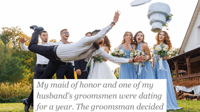 8 tales of bridesmaids and groomsman who nearly ruined weddings just by being themselves.