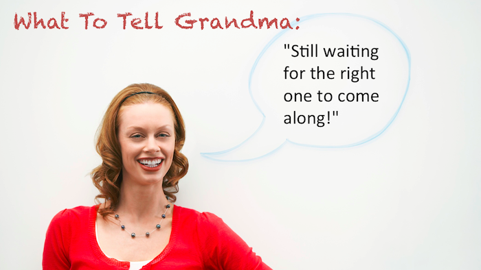 What To Tell Grandma: 8 easy answers to your nana's prying personal questions.