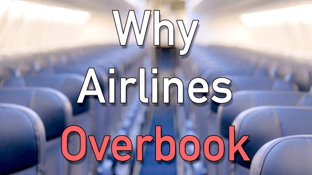 Helpful video explains why planes get overbooked and how to prevent getting bumped (or beaten up).