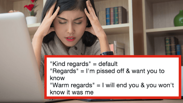 People are sharing their favorite petty phrases to use in work emails. Best regards.