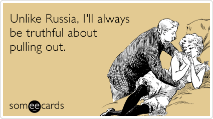 Unlike Russia Ill Always Be Truthful About Pulling