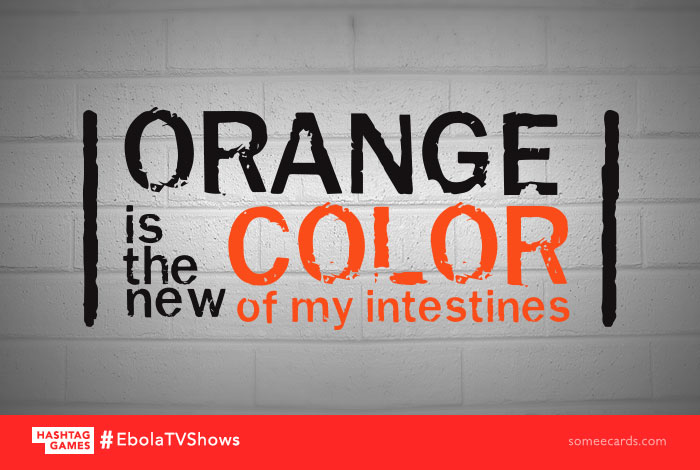 The #EbolaTVShows we'll all be watching soon if this disease doesn't kill us first.