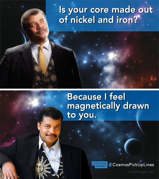 "The perfect ""Cosmos"" pickup lines to help you woo fans of science."