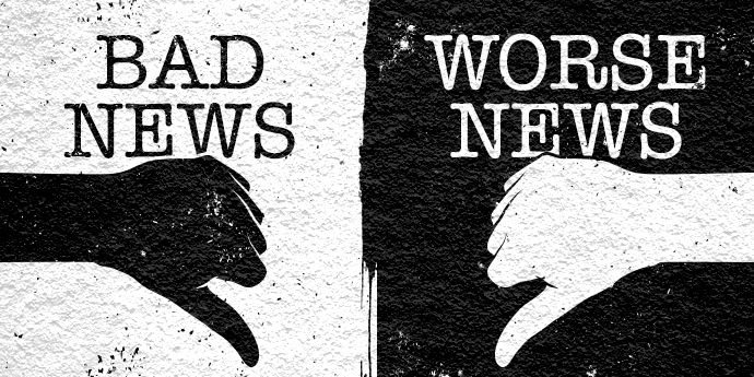 Bad News/Worse News for the week of May 16th, 2014