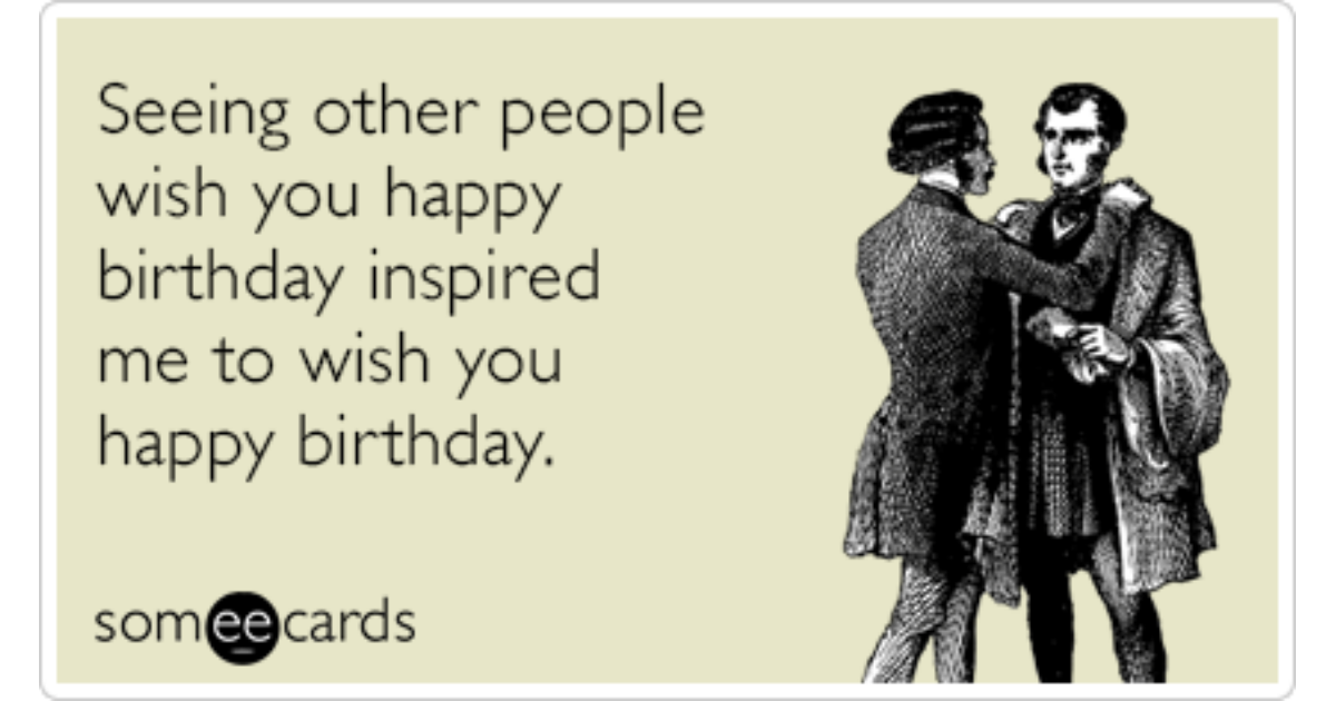 Other People Wish You Happy Birthday Funny Ecard – Birthday Some E Cards