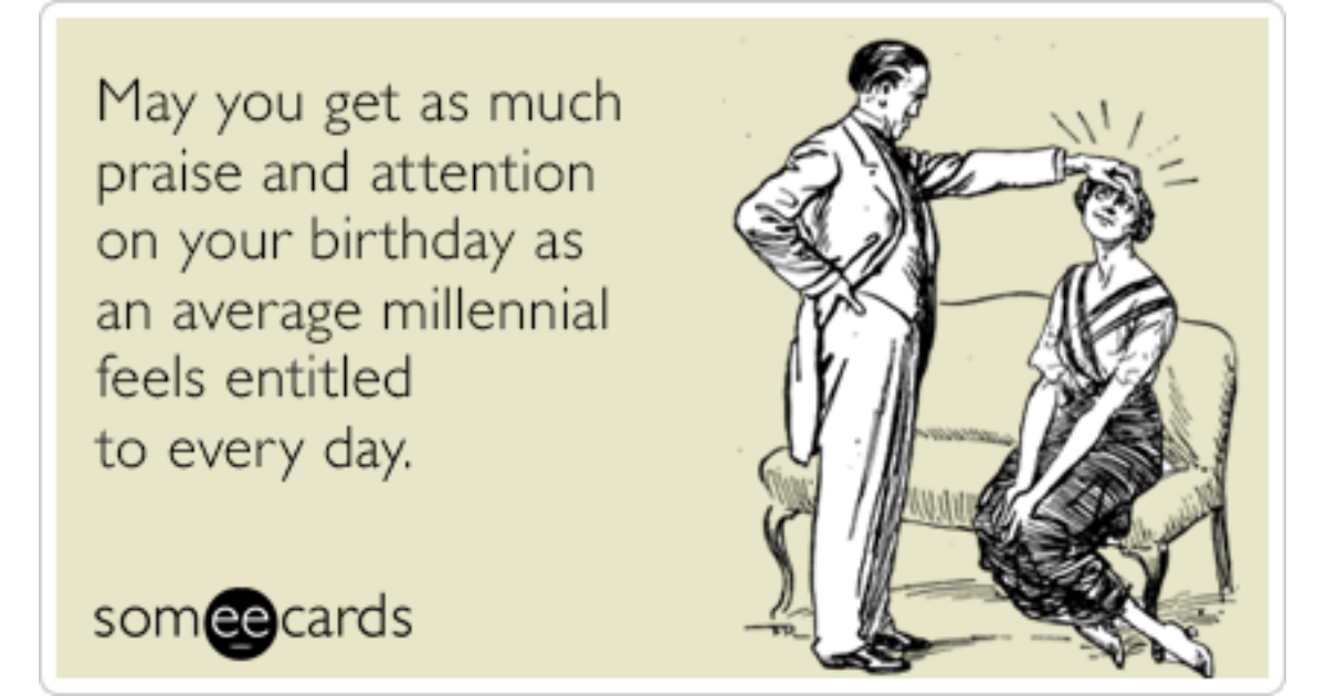 Average millennial attention praise funny ecard birthday