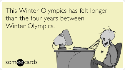 This Winter Olympics has felt longer than the four years between Winter Olympics.