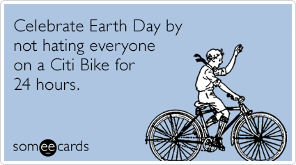 Celebrate Earth Day by not hating everyone on a Citi Bike for 24 hours.