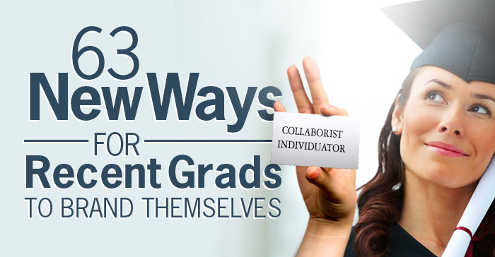63 new ways for recent grads to brand themselves.