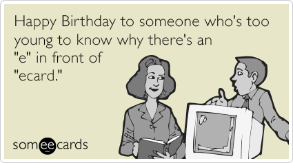 Mvi9sRmillennial young e in ecard birthday ecards someecards millennial young e in ecard funny ecard birthday ecard